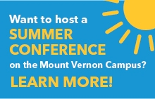 Want to host a Summer Conference on the Mount Vernon Campus? Learn more!