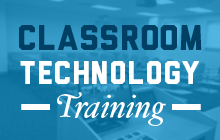 Classroom Technology Training
